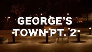 george's town pt. 2