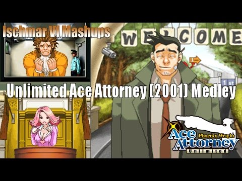 Unlimited Ace Attorney 2001 Medley - Phoenix Wright: Ace Attorney [Extreme Mashup]