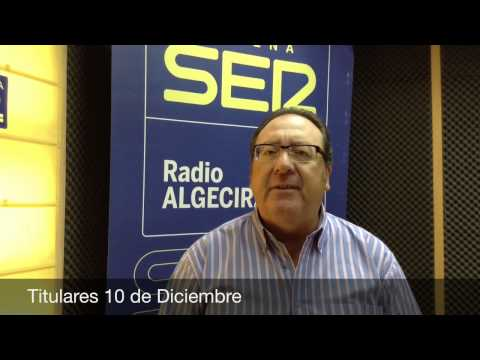 Titulares 10 de Diciembre, Hoy por Hoy Campo de Gibraltar, Radio Algeciras, Cadena SER