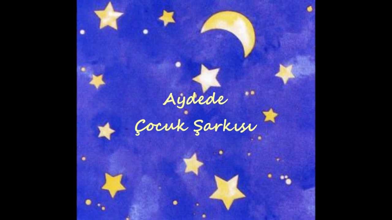 Aydede çocuk şarkısı Ay Dede Ay Dede Senin Evin Nerede Youtube