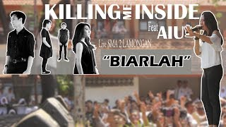 Killing Me Inside Feat Aiu - Biarlah || Live Sma 2 Lamongan 29 April 2018