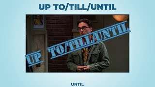 up to/till/until (long version) - Learn English with phrases from TV series - AsEasyAsPIE