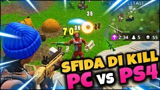 FORTNITE ITA : KILL'S SFIDA. PC Vs PS4 LET'S JUMP FOR A REAL VICTORY!