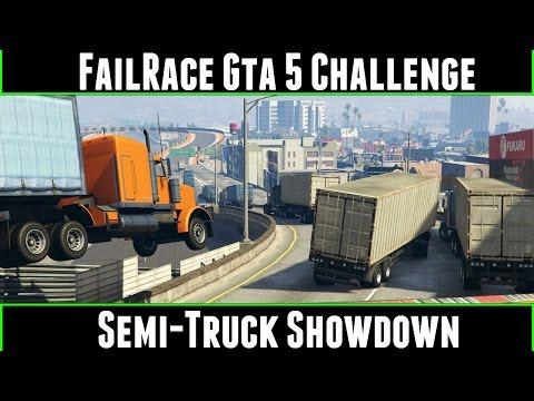 Generate FailRace Gta 5 Challenge Semi-Truck Showdown Pics