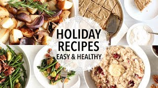EASY HEALTHY HOLIDAY RECIPES | Breakfast, Dessert, Sides & MORE IDEAS!