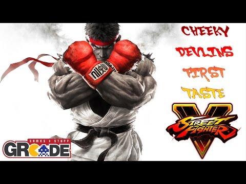 Cheeky Devlin's First Taste - Street Fighter V Beta