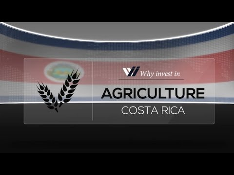 Agriculture  Costa Rica - Why invest in 2015