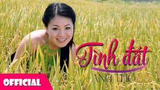 Tình Đất - Anh Thơ | Nhạc Trữ Tình Quê Hương [HD2015]