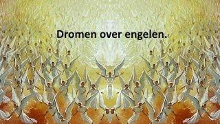 Dromen over engelen en Engelen brengen het licht.