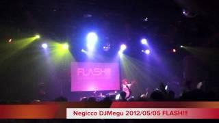 Negicco DJMegu 2012/05/05 FLASH!!! 中田ヤスタカ STEREO WORXXX