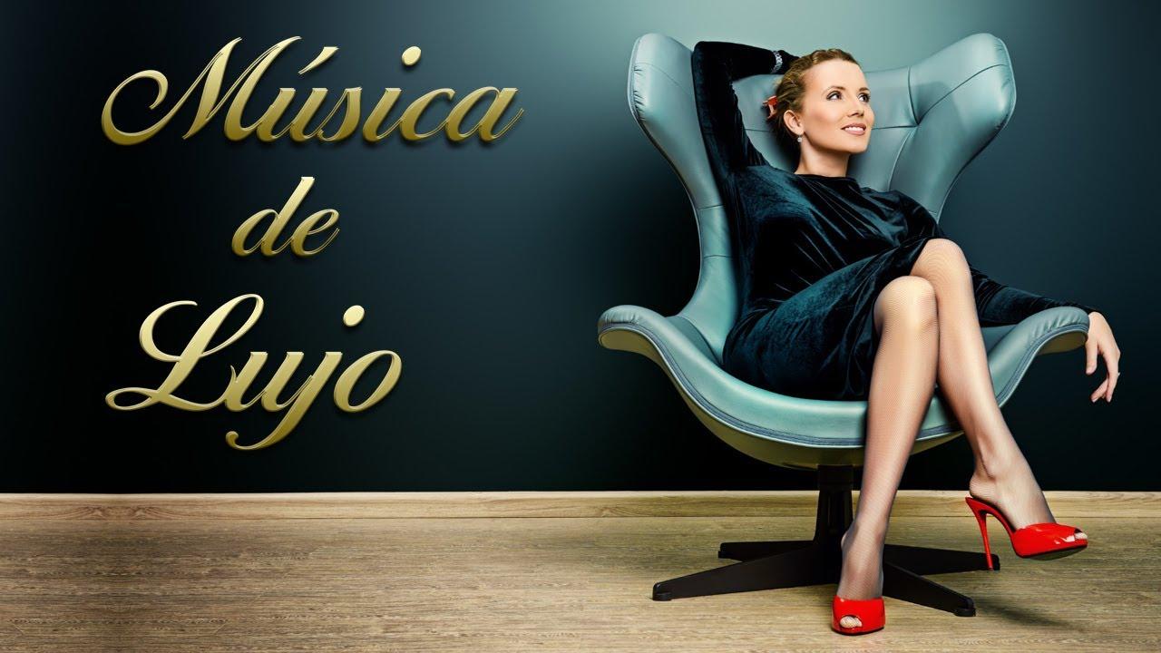 Música de Lujo, Musica Elegante, Musica Relajante, Musica Ambiental, Luxe, Negocios, Musica de Fondo