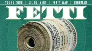 Young Thug - Fetti ft. Fetty Wap, Lil Uzi Vert & Juugman