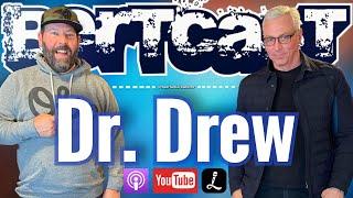 Bertcast # 394 - Dr. Drew & ME