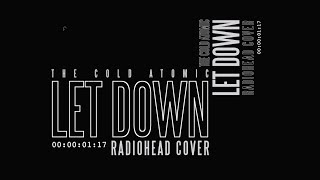 Radiohead - Let Down [The Cold Atomic cover]