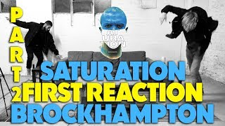 BROCKHAMPTON - SATURATION PART 2 FIRST REACTION/REVIEW (JUNGLE BEATS)
