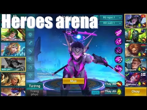 Chơi Thử Heroes Arena - Tướng Sở Hữu 4 Kỹ Năng Cực Giống LMHT - Cầm Siêu Cấp Sát Thủ Cực Phê :)