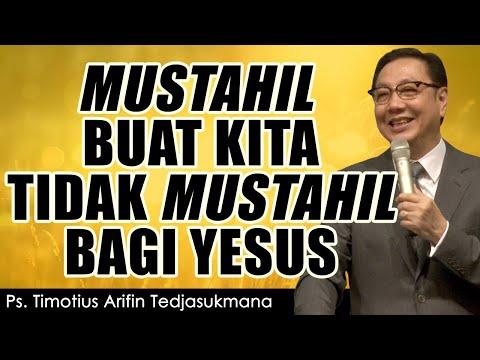 Ps. Timotius Arifin | ADAKAH YG TAK MUNGKIN BAGI YESUS ? | IBADAH RAYA MINGGU