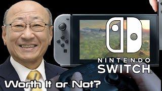 Nintendo Switch - Worth It?