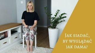 Jak siadać, by wyglądać jak dama? | Savoir-vivre #5 Aleksandra Pakuła