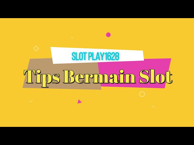 Tips Terbaru Agar Menang Main Slot Play1628 dan Tersedia Togel Online