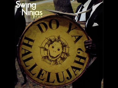 Swing Ninjas - Do Ya Hallelujah? (FULL ALBUM) promo