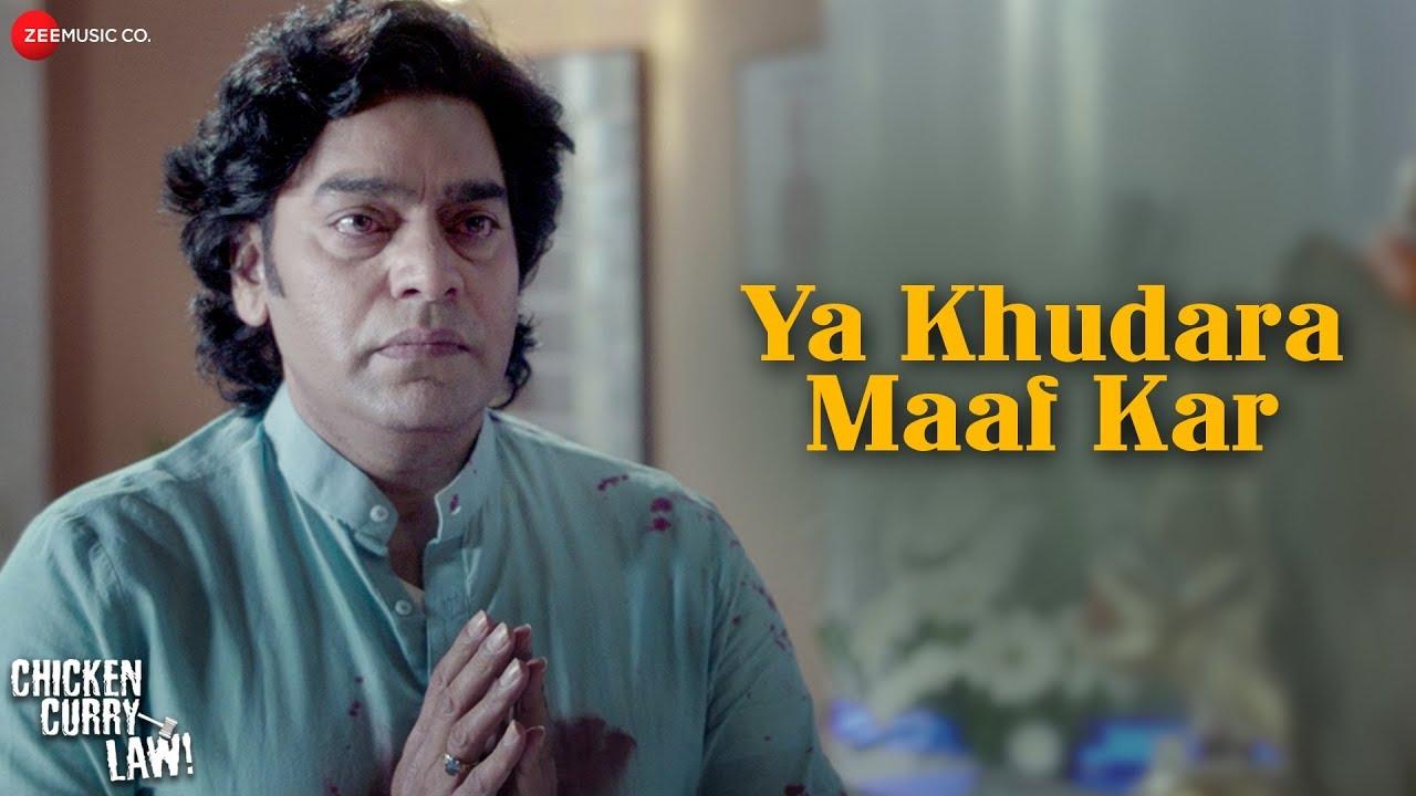 Ya Khudara Maaf Kar | Chicken Curry Law | Kailash Kher | Ashutosh Rana, Nivedita B & Makrand D #1