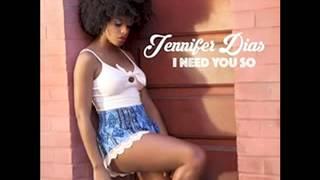 Jennifer Dias - I Need You So