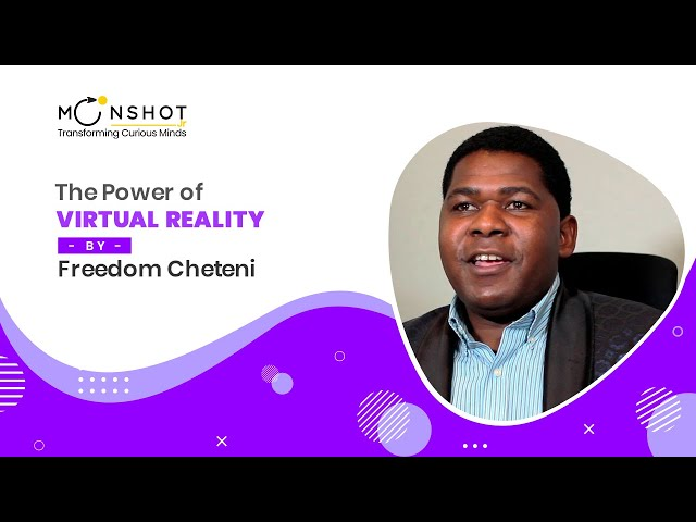The Power of Virtual Reality : Freedom Cheteni
