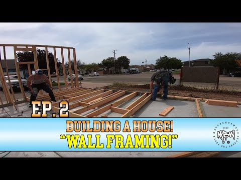 "Building a House | Ep. 2 – ""Wall Framing"""