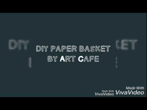 art cafe How to make a Paper Basket - Easy Basket Making with Paper