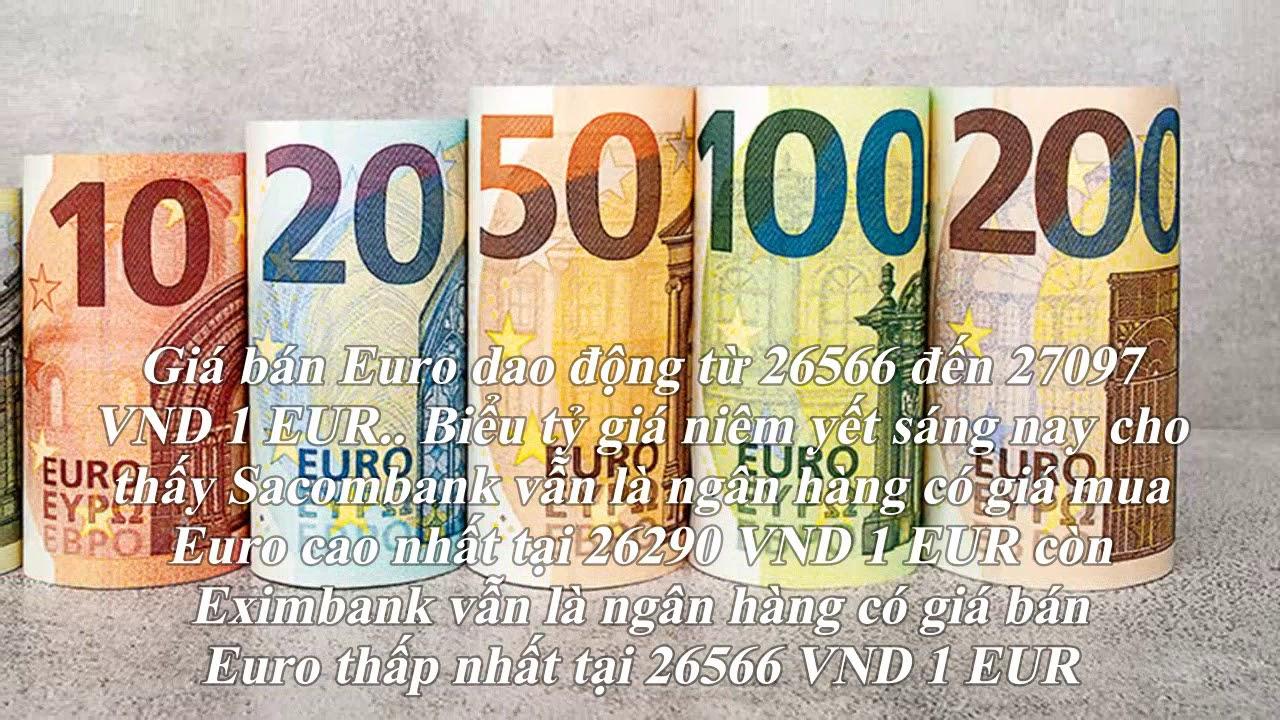 Tỷ giá Euro hôm nay (1/7): Đồng loạt giảm tại nhiều ngân hàng
