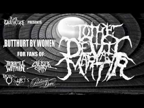 To The Devil A Martyr - Butthurt By Women [HQ]