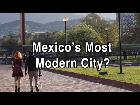 First Impressions of Monterrey — Mexico's Most Modern City?