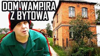 OPUSZCZONY DOM WAMPIRA Z BYTOWA - Urbex History