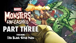 Marvel Monsters Unleashed- Part 3 (Featuring The Black Eyed Peas)