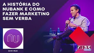 A História do Nubank e como fazer marketing sem verba | David Vélez, CEO da Nubank