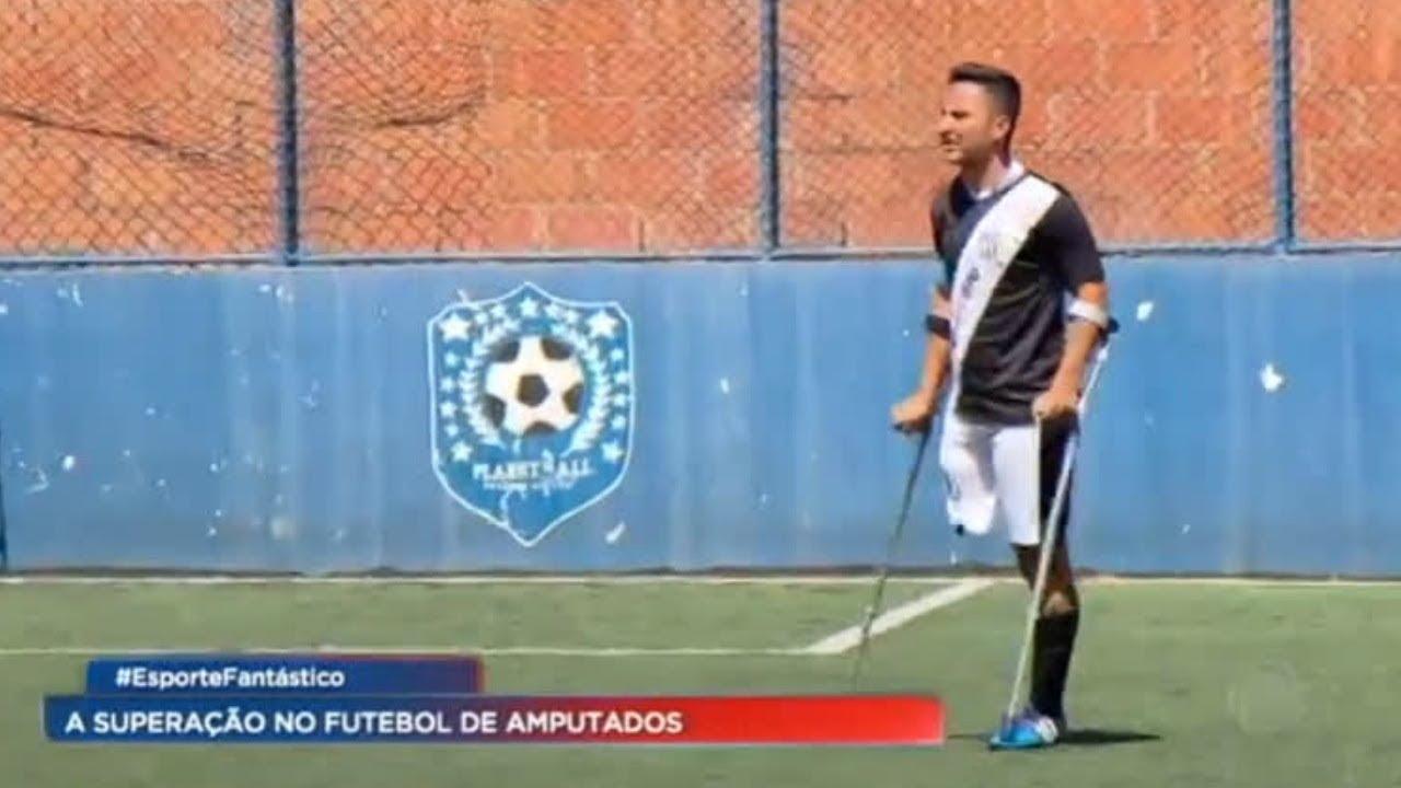 Esporte Fantástico mostra a história de superação de atleta que joga no futebol de amputados