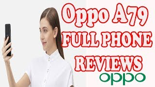 Oppo A79 Specifications Review -Oppo Features