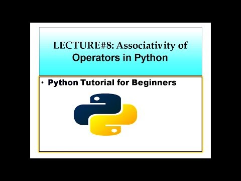 ASSOCIATIVITY OF OPERATORS IN PYTHON PYTHON TUTORIAL FOR BEGINNERS LECTURE#8 thumbnail