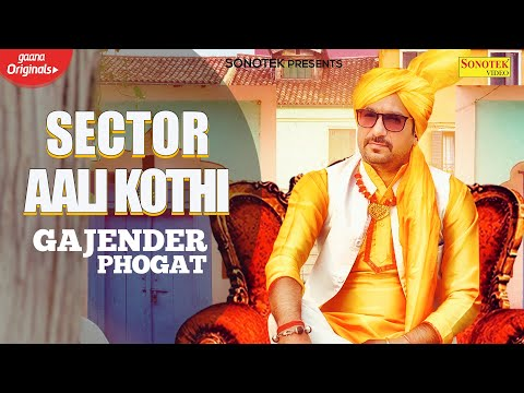 New Haryanvi Songs Videos 2020: Latest Haryanvi Song 'Sector Aali Kothi' Sung by Gajender Phogat