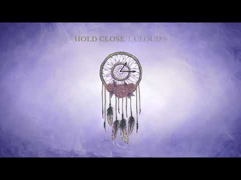 "Hold Close Releases New Song ""Cloud 9"""