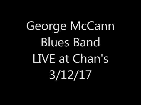 George McCann Blues Band Live at Chan's