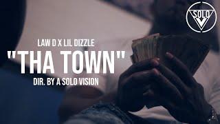 "Law D - Lil Dizzle - ""Tha Town"" (Official Video) | Dir. By @aSoloVision"