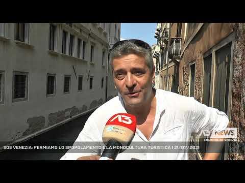 SOS VENEZIA: FERMIAMO LO SPOPOLAMENTO E LA MONOCULTURA TURISTICA   21/07/2021