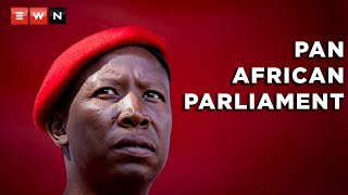 EFF Leader Julius Malema said that the Pan-African Parliament needed capable leaders so that it became a legislative body. This comes after chaos during the recent sessions of the PAP ahead of its elections to vote for a new president.