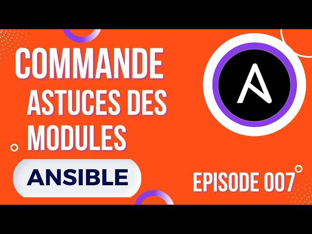 ANSIBLE - 7. LIGNE DE COMMANDE : ASTUCES AVEC LES MODULES