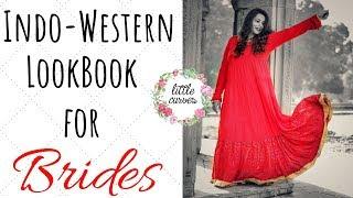 Indo Western LookBook for Festive Season || Indo-Western LookBook for Brides || Wedding Series 2018