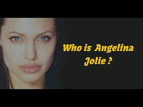 Who is Angelina Jolie ?  review -part1-