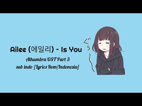 """Ailee (에일리) – Is You  """"Memories Of The Alhambra OST Part 3 """"sub Indo [Lyrics Rom/Indonesia]"""