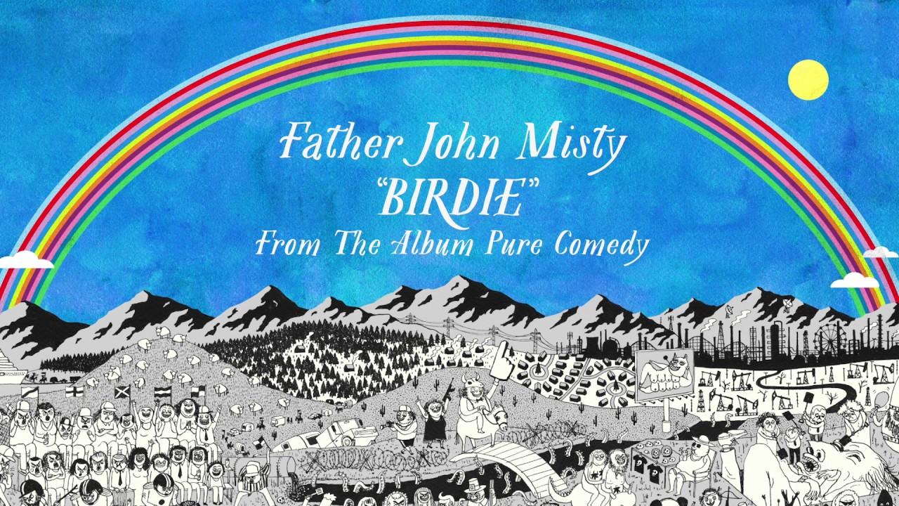 father-john-misty-birdie-sub-pop